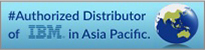 Authorized Distributor of IBM in Asia Pacific